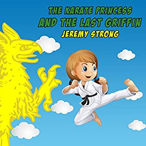 The Karate Princess and the Last Griffin Audiobook
