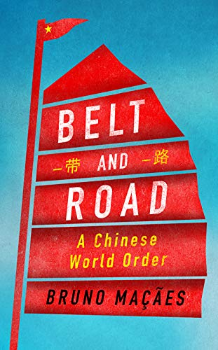 Belt and Road A Chinese World Order [Maçães, Bruno] (Tapa Dura)