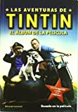 Tintín. El álbum de la película (Las Aventuras De Tintin / the Adventures of Tintin) (Spanish Edition)