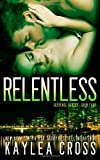 Kaylea Cross Relentless: 4 (Suspense Series)