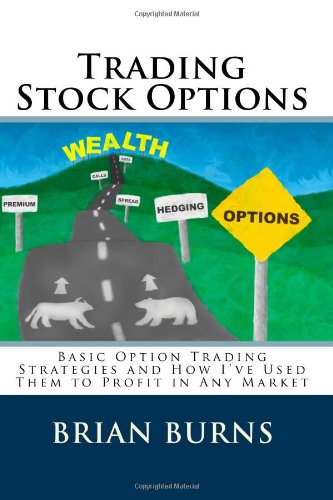 Trading Stock Options: Basic Option Trading Strategies