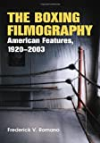 The Boxing Filmography: American Features, 1920-2003