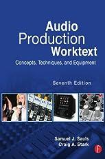 Audio Production Worktext: Concepts, Techniques, and Equipment