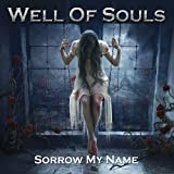 Sorrow My Name by Well of Souls