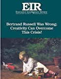 img - for Creativity will Defeat Russell!: Executive Intelligence Review; Volume 43, Issue 5 book / textbook / text book