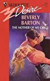 The Mother of My Child (Silhouette Desire, No 831) (0373058314) by Beverly Barton
