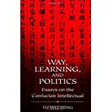 "Way Learning Politics: Essays on the Confucian Intellectual (Suny Series in Science, Technology, and Society)von ""Tu Weiming"""