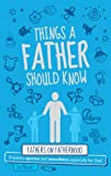 img - for Things a Father Should Know: Fathers on Fatherhood book / textbook / text book