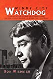 img - for Windy City Watchdog: A Chicago Reporter's War on Organized Crime, Political Corruption and the Global Traffic in Drugs book / textbook / text book