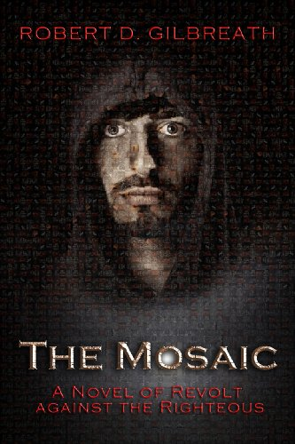 The Mosaic: A Novel of Revolt Against the Righteous