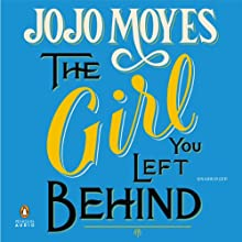 The Girl You Left Behind (       UNABRIDGED) by Jojo Moyes Narrated by Clare Corbett, Penny Rawlins