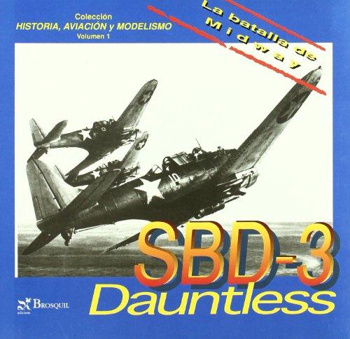 SBD-3 Dauntless. La Batalla de Midway (Historia de  la Aviación)