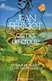 img - for Carnet de croute: Le tour de France d'un gastronome (French Edition) book / textbook / text book