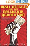 Wall Street and the Bolshevik Revolut...