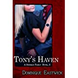 Tony's Haven (Sherman Family Series Book 2) ~ Dominique Eastwick