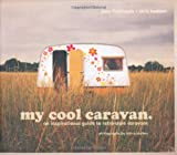 Jane Field-Lewis and Chris Haddon My Cool Caravan