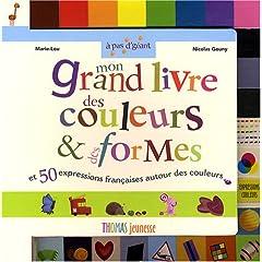 Mon grand livre des couleurs & des formes - Marie-Lou