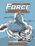 echange, troc Mike Mattesi - Force : Techniques de dessin dynamique pour l'animation - les animaux