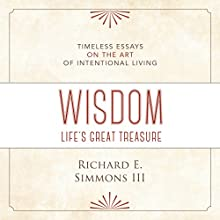 Wisdom: Life's Great Treasure Audiobook by Richard E. Simmons III Narrated by William Brock