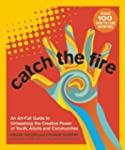 Catch the Fire: An Art-Full Guide to...