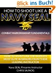 How to Shoot Like a Navy SEAL (Combat...