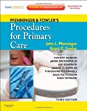 Pfenninger and Fowlers Procedures for Primary Care: Expert Consult - Online and Print, 3e (Pfenninger, Pfenniger and Fowlers Procedures for Primary Care, Expert Consult)