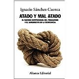 Atado y mal atado: El suicidio institucional del franquismo y el surgimiento de la democracia (Alianza Ensayo)...