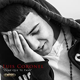 Amazon.com: Dime Que Te Paso: Luis Coronel: MP3 Downloads