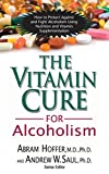 img - for The Vitamin Cure for Alcoholism: Orthomolecular Treatment of Addictions book / textbook / text book