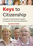 Keys to Citizenship: A Guide to Getting Good Support Services for People with Learning Difficulties