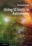 img - for Using SI Units in Astronomy book / textbook / text book