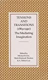 TENSIONS AND TRANSITIONS, 1868-1990: THE MEDIATING IMAGINATION