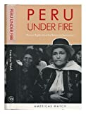 Peru Under Fire: Human Rights Since the Return to Democracy (0300052375) by Human Rights Watch