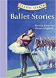 img - for Classic Starts : Ballet Stories (Classic Starts(TM) Series) book / textbook / text book