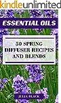Essential Oils: 50 Spring Diffuser Re...