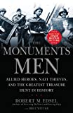 img - for The Monuments Men: Allied Heroes, Nazi Thieves and the Greatest Treasure Hunt in History book / textbook / text book