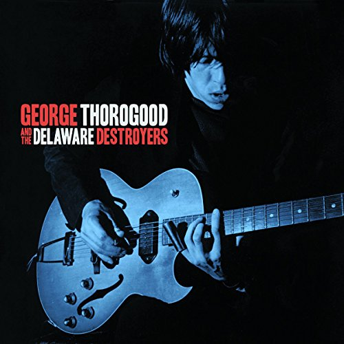 George Thorogood and The Delaware Destroyers-George Thorogood and The Delaware Destroyers-CD-FLAC-2015-WRE