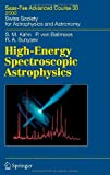 img - for High-Energy Spectroscopic Astrophysics: Saas Fee Advanced Course 30, 2000. Swiss Society for Astrophysics and Astronomy (Saas-Fee Advanced Courses) book / textbook / text book