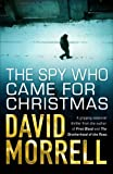 David Morrell The Spy Who Came for Christmas