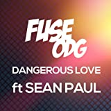 Fuse ODG feat. Sean Paul - Dangerous Love