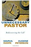 The Unnecessary Pastor: Rediscovering the Call (0802846785) by Dawn, Marva J.