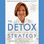 The Detox Strategy: Vibrant Health in 5 Easy Steps | [Brenda Watson, Leonard Smith]