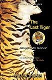 The Last Tiger: Struggling for Survival (Oxford India Paperbacks)