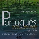 Acquista Português Via Brasil. Portugiesisch für Fortgeschrittene. 2 CDs. Neubearbeitung: Um curso avancado para estrangeiros