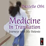 Medicine in Translation: Journeys with My Patients | Danielle Ofri