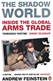 Andrew Feinstein The Shadow World: Inside the Global Arms Trade