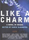 Like a Charm: A Novel in Voices (0060583304) by Karin Slaughter