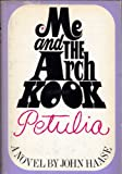 img - for Me and the Arch Kook Petulia book / textbook / text book