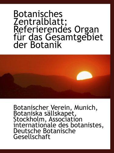 Botanisches Zentralblatt; Referierendes Organ fÃ1/4r das Gesamtgebiet der Botanik