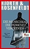 Die Menschen, die es nicht verdienen: Ein Fall f�r Sebastian Bergman